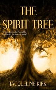 The Spirit Tree ebook by Jacqueline Kirk