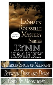 LaShaun Rousselle Mystery Series-Boxed Set ebook by Lynn Emery