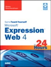 Sams Teach Yourself Microsoft Expression Web 4 in 24 Hours ebook by Morten Rand-Hendriksen