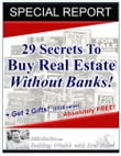 29 Secrets to Buy Real Estate Without Banks!