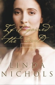 If I Gained the World (The Second Chances Collection Book #4) ebook by Linda Nichols