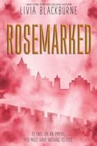 Rosemarked eBook by Livia Blackburne