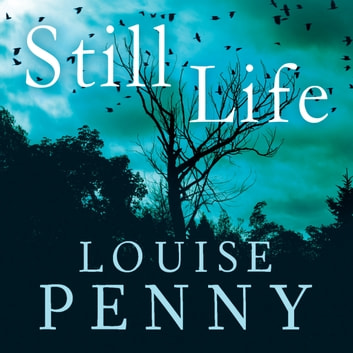 Still Life - A Chief Inspector Gamache Mystery, Book 1 audiobook by Louise Penny
