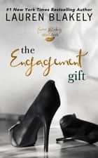 The Engagement Gift ebook by Lauren Blakely