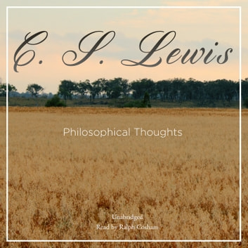 Philosophical Thoughts audiobook by C. S. Lewis