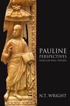 Pauline Perspectives ebook by N. T. Wright