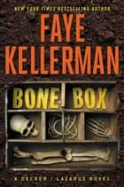 Bone Box - A Decker/Lazarus Novel eBook par Faye Kellerman