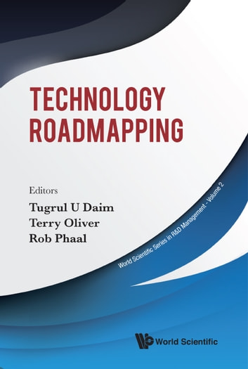 Technology Roadmapping ebook by Tugrul U Daim,Terry Oliver,Rob Phaal