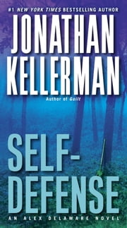 Self-Defense - An Alex Delaware Novel ebook by Jonathan Kellerman