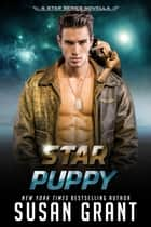 Star Puppy - a Star Series novella ebook by Susan Grant