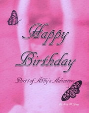 Happy Birthday - Part 1 of Abby's Adventure ebook by Abby M. Young