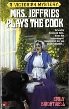 Mrs. Jeffries Plays the Cook ebook by Emily Brightwell