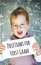Positions for First Graders ebook by Greg Sherman