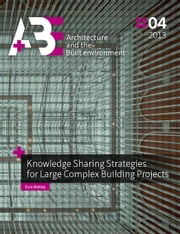 Knowledge Sharing Strategies for Large Complex Building Projects ebook by Esra Bektas