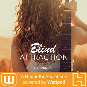 Blind Attraction - A Hachette Audiobook powered by Wattpad Production audiobook by Steffanie Tan
