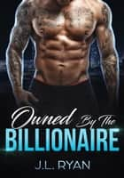 Owned by the Billionaire ebook by J.L. Ryan