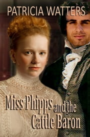Miss Phipps and the Cattle Baron ebook by Patricia Watters