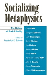 Socializing Metaphysics - The Nature of Social Reality ebook by Frederick Schmitt