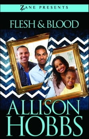 Flesh and Blood - A Novel ebook by Allison Hobbs