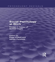 Social Psychology at Work (Psychology Revivals) - Essays in honour of Michael Argyle ebook by