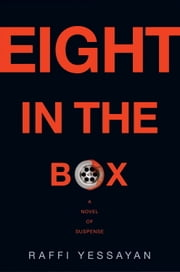 Eight in the Box - A Novel of Suspense ebook by Raffi Yessayan
