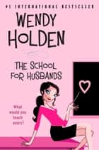 School for Husbands ebook by Wendy Holden