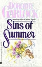 Sins of Summer ebook by Dorothy Garlock