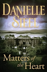 Matters of the Heart ebook by Danielle Steel