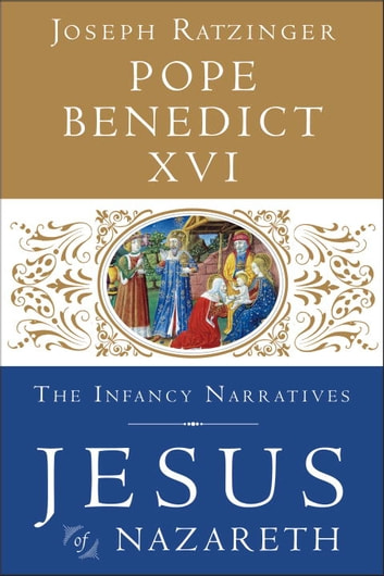 Jesus of Nazareth: The Infancy Narratives ekitaplar by Pope Benedict XVI