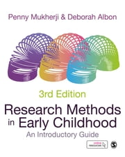 Research Methods in Early Childhood - An Introductory Guide ebook by Penny Mukherji, Dr. Deborah Albon