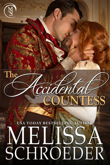 The Accidental Countess ebook by Melissa Schroeder