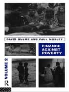 Finance Against Poverty: Volume 2 ebook by Hulme David,Paul Mosley
