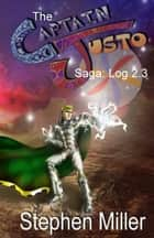Captain Justo Saga, Valley of Bones Log 2.3: Valley of Bones ebook by Stephen Miller