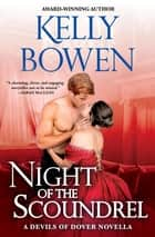 Night of the Scoundrel - a Devils of Dover novella ebook by Kelly Bowen