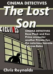 Cinema Detectives: The Lost Son ebook by Chris Reynolds