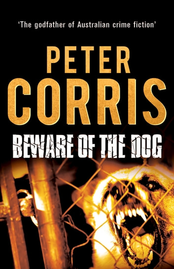 Beware of the Dog - Cliff Hardy 15 ebook by Peter Corris