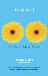Fresh Milk - The Secret Life of Breasts ebook by Fiona Giles