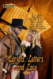 Lariats, Letters, and Lace ebook by Agnes Alexander,B. J. Betts,Linda Carroll-Bradd,Zina Abbott,Patti Sherry-Crews,Gail L. Jenner,Niki Mitchell,Kaye Spencer