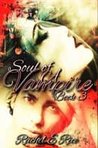 Soul of A Vampire Book 3 ebook by