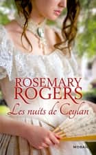 Les nuits de Ceylan ebook by Rosemary Rogers