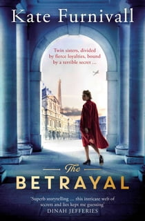 The Betrayal - The Top Ten Bestseller eBook by Kate Furnivall