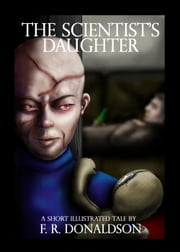 The Scientist's Daughter ebook by F. R. Donaldson