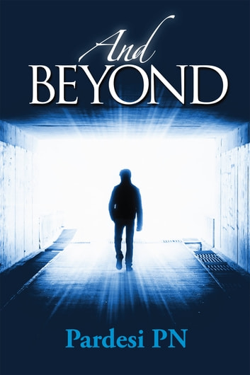And Beyond ebook by Pardesi PN