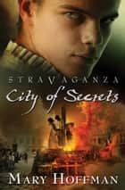 Stravaganza City of Secrets ebook by Mary Hoffman