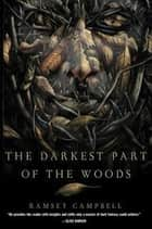 The Darkest Part of the Woods ebook by Ramsey Campbell