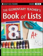 The Elementary Teacher's Book of Lists ebook by Gary Robert Muschla, Judith A. Muschla, Erin Muschla