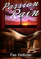 Passion Rain ebook by Fae DeRose