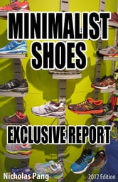 Minimalist Shoes: Exclusive Report ebook by Nicholas Pang