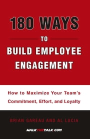 180 Ways to Build Employee Engagement ebook by Lucia, Al