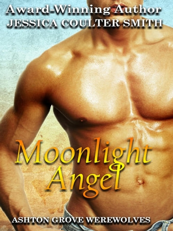 Moonlight Angel - Ashton Grove Werewolves, #8 ebook by Jessica Coulter Smith